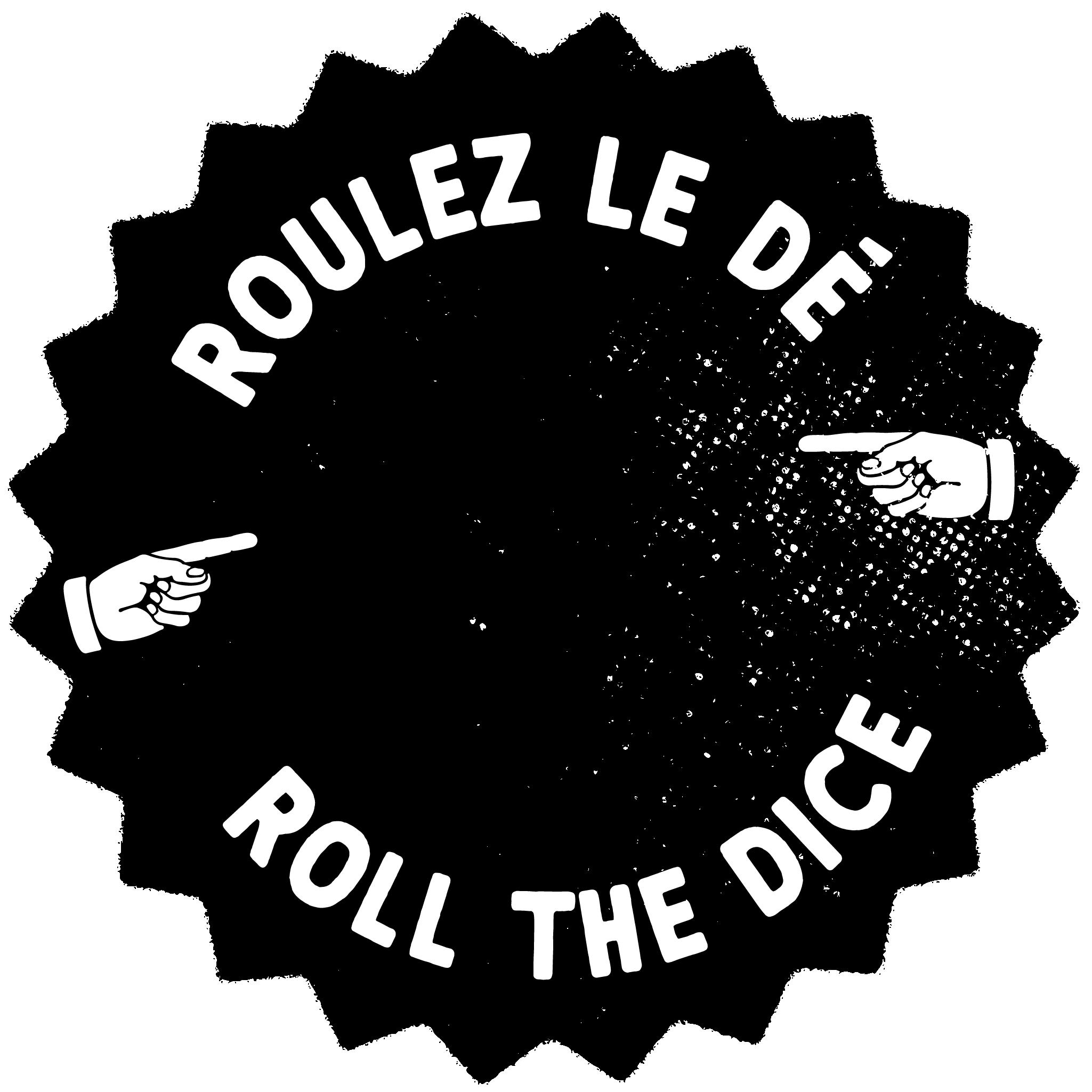 Roulez le dé! Roll the dice!